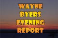 Wayne Byers Show – Evening July 17