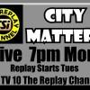 City Matters LIVE 7pm Feb 2 CSi 10