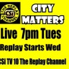 City Matters live Mon Oct 6 CSi 10