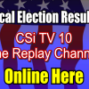 Election Returns on CSi TV 10 after 8pm Tues