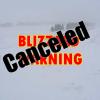 Blizzard Warning  CANCELED