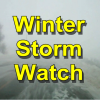 Winter Storm Watch Fri am – Sat am