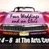 """The 2nd ACT presents:  """"4 Weddings and an Elvis"""""""
