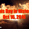 This Day In History – Oct 16, 2016