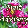 Frost Advisory Mon 1am thru 9am